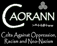 CAORANN - Celts Against Oppression, Racism, and Neo-Nazism - bandia.net/caorann